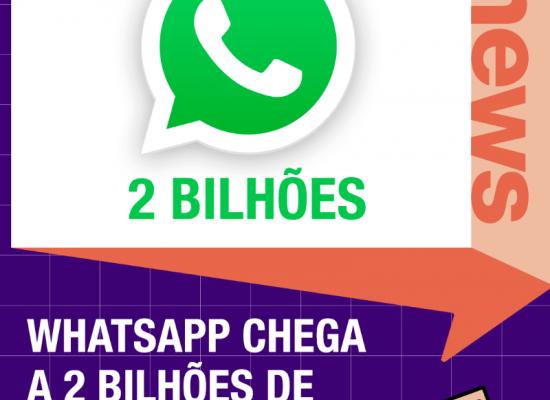 WhatsApp chega a 2 BILHÕES de usuários ativos